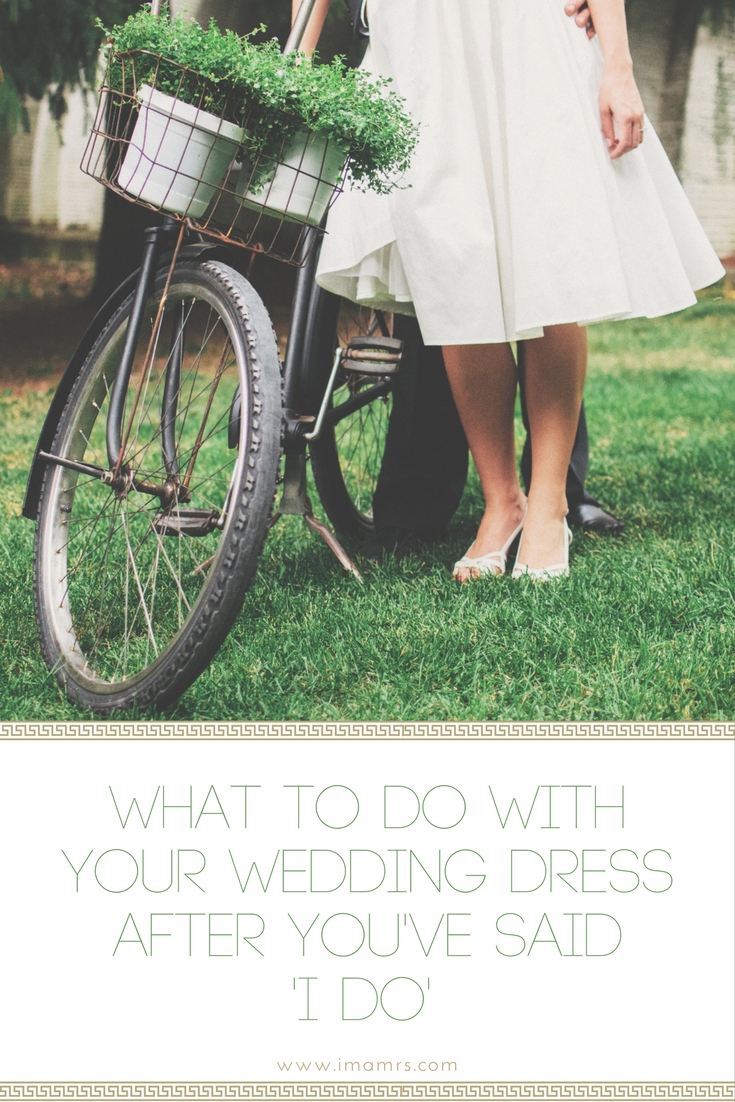 What To Do With Your Dress Post Wedding Im A Mrs Blogname Change
